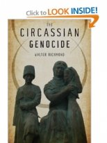 The Circassian Genocide (Genocide, Political Violence, Human Rights) Walter Richmond (Author)